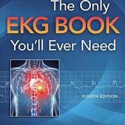 THE ONLY EKG BOOK YOU'LL EVER NEED ED. 9