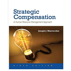 STRATEGIC COMPENSATION: A HUMAN RESOURCE MGMT