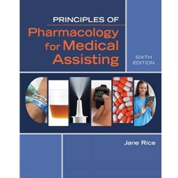PRINCIPLES OF PHARMACOLOGY FOR MEDICAL ASSISTING 5e