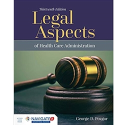 LEGAL ASPECTS OF HEALTH CARE ADMINISTRATION 11e W CWS AND NAVIGATE SCENARIO