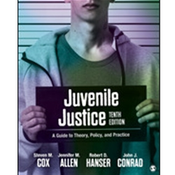 JUVENILE JUSTICE: A GUIDE TO THEORY, POLICY AND PRACTICE 8e