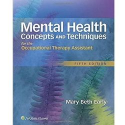 MENTAL HEALTH CONCEPTS AND TECHNIQUES FOR THE OCCUPATIONAL THERAPY ASSISTANT, 4e.
