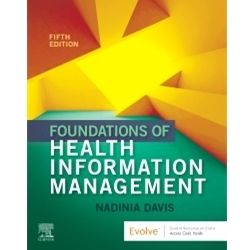 FOUNDATIONS OF HEALTH INFORMATION MANAGEMENT 4e.