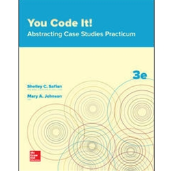 YOU CODE IT! ABSTRACTING CASE STUDIES PRACTICUM, 3e.