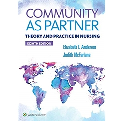 COMMUNITY AS PARTNER: THEORY AND PRACTICE IN NURSING, 8e