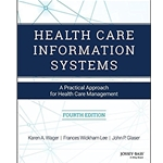 health-care-information-systems-a-practical-approach-for-health-care-management-4e