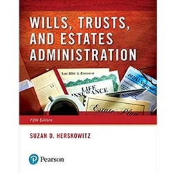 WILLS, TRUSTS AND ESTATE ADMINISTRATION 4e