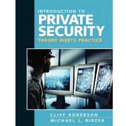 INTRODUCTION TO PRIVATE SECURITY: THEORY MEETS PRACTICE