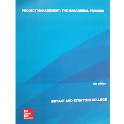PROJECT MANAGEMENT: THE MANAGERIAL PROCESS W/ MS PROJECT 7e.