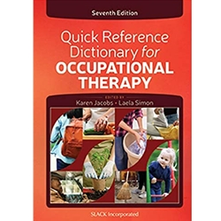QUICK REFERENCE DICTIONARY FOR OCCUPATIONAL THERAPY 6e.