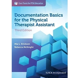 DOCUMENTATION BASICS: A GUIDE FOR THE PHYSICAL THERAPY ASSISTANT, 2e.