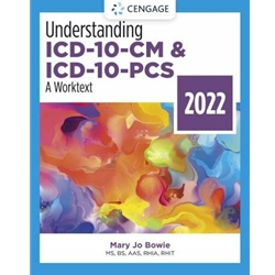 UNDERSTANDING ICS-10-CM AND ICD-10-PCS, A WORKTEXT, 3e.