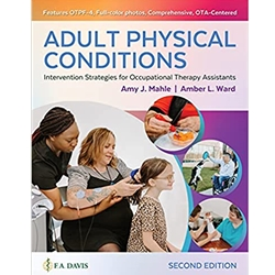 ADULT PHYSICAL CONDITION: INTERVENTION STRATEGIES FOR OCCUPATIONAL THERAPY ASSISTANTS, 1e.