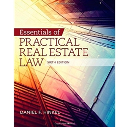 ESSENTIALS OF PRACTICAL REAL ESTATE LAW, 6e.