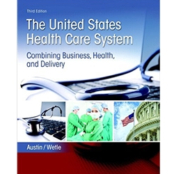 UNITED STATES HEALTH CARE SYSTEM COMBING BUSINESS, HEATH AND DELIVERY, 3e.