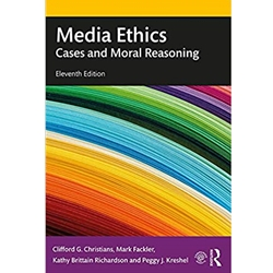 MEDIA ETHICS CASES AND MORAL REASONING, 10e.